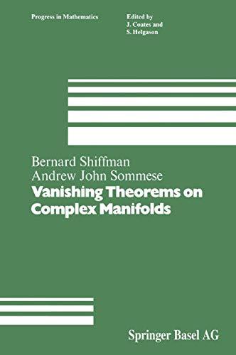Vanishing Theorems on Complex Manifolds: Shiffman, Bernard;Sommese, Andrew John