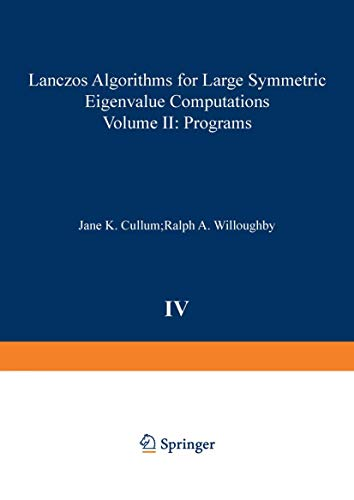 Lanczos Algorithms for Large Symmetric Eigenvalue Computations Vol. II Programs (Progress in Scientific Computing) (0817632948) by Cullum; Willoughby