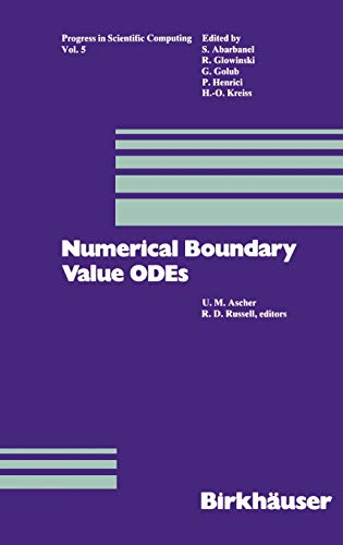 9780817633028: Numerical Boundary Value ODEs: Proceedings of an International Workshop, Vancouver, Canada, July 10–13, 1984 (Progress in Scientific Computing)