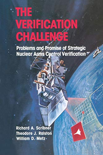 The Verification Challenge: Problems and Promise of Strategic Nuclear Arms Control Verification (0817633081) by SCRIBNER; RALSTON; METZ