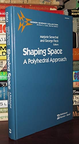 9780817633516: Shaping Space: A POLYHEDRAL APPROACH (Design Science Collection)