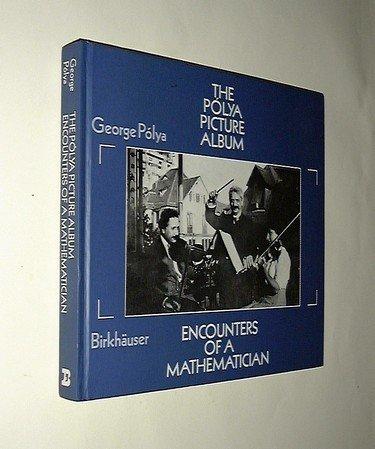 9780817633523: The Pólya Picture Album: Encounters of a Mathematician