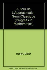9780817633547: Autour de l'Approximation Semi-Classique (Progress in Mathematics) (French Edition)