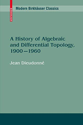 9780817633882: A History of Algebraic and Differential Topology, 1900 - 1960