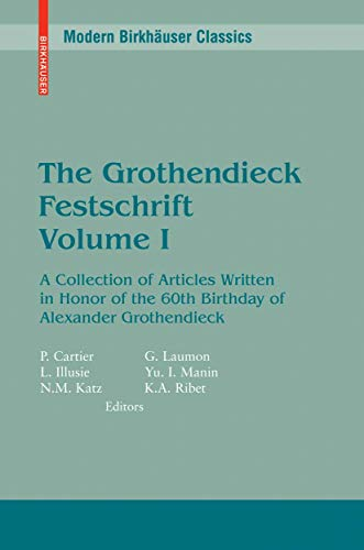 9780817634278: The Grothendieck Festschrift, Volume I: A Collection of Articles Written in Honor of the 60th Birthday of Alexander Grothendieck: Vol 1 (Progress in Mathematics)
