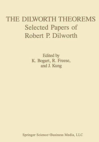 9780817634346: The Dilworth Theorems: Selected Papers of Robert P. Dilworth (Contemporary Mathematicians)