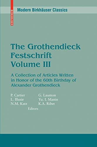 9780817634872: The Grothendieck Festschrift, Volume III: A Collection of Articles Written in Honor of the 60th Birthday of Alexander Grothendieck (Progress in Mathematics) (English and French Edition)