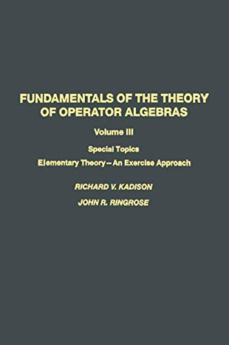 9780817634971: Fundamentals of the Theory of Operator Algebras: Special Topics Volume III Elementary Theory―An Exercise Approach (Progress in Probability)