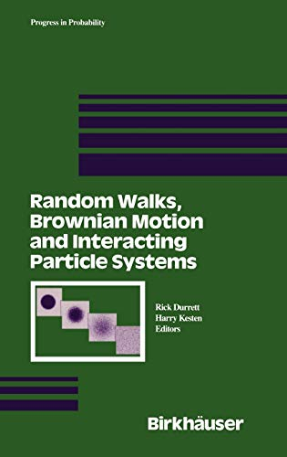 Random Walks, Brownian Motion and Interacting Particle: R. Durrett; Harry