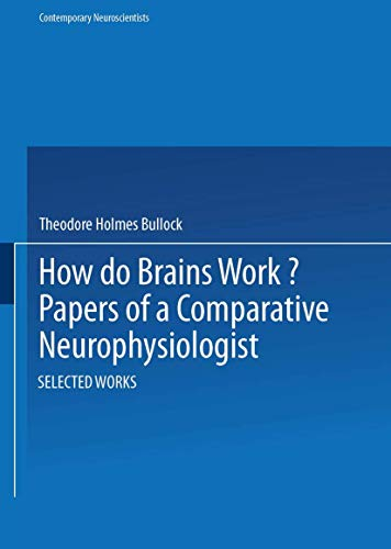 9780817635350: How do Brains Work?: Papers of a Comparative Neurophysiologist (Contemporary Neuroscientists)