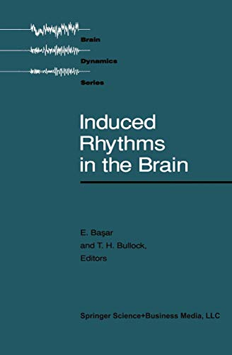 9780817635374: Induced Rhythms in the Brain (Brain Dynamics)