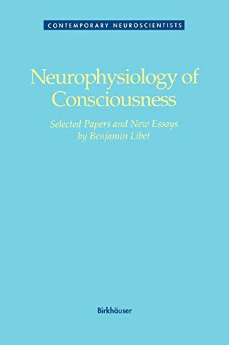 9780817635381: Neurophysiology of Consciousness: selected papers and new essays (Contemporary Neuroscientists)
