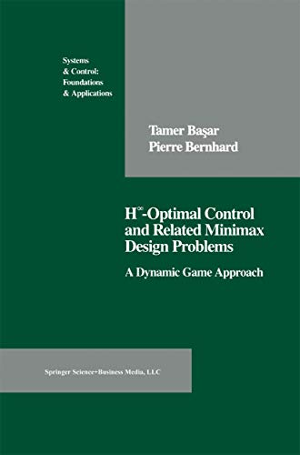 9780817635541: H-Optimal Control and Related Minimax Design Problems: A Dynamic Game Approach (Systems and Control)