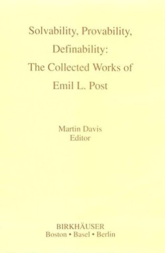 9780817635794: Solvability, Probability, Definability: The Collected Works of Emil L. Post