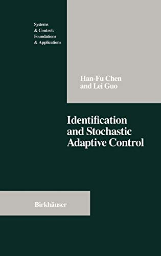 Identification and Stochastic Adaptive Control Systems Control Foundations Applications: Han-Fu ...