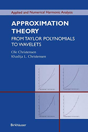 9780817636005: Approximation Theory: From Taylor Polynomials to Wavelets (Applied and Numerical Harmonic Analysis)