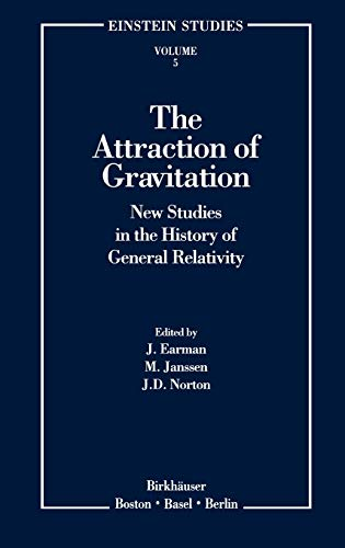 9780817636241: The Attraction of Gravitation: New Studies in the History of General Relativity (Einstein Studies)