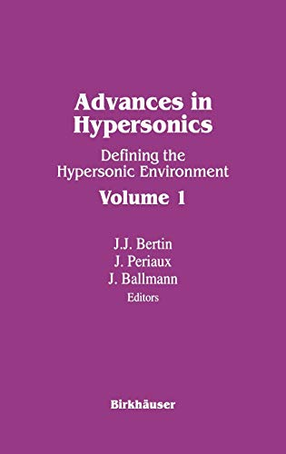 Advances in Hypersonics: Defining the Hypersonic Environment: Bertin et alii