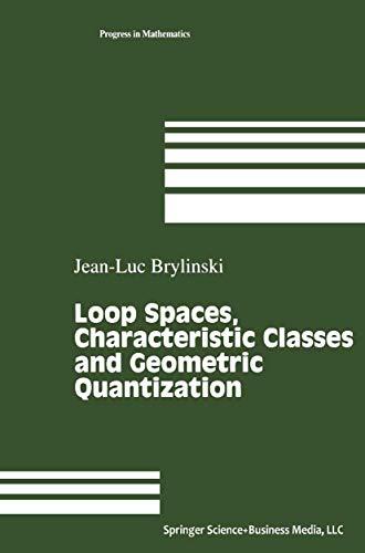 9780817636449: Loop Spaces, Characteristic Classes and Geometric Quantization (Progress in Mathematics)