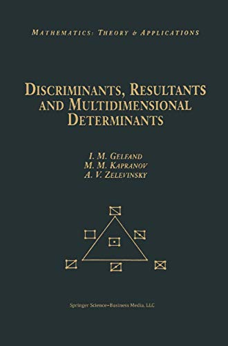 9780817636609: Discriminants, Resultants, and Multidimensional Determinants (Mathematics: Theory & Applications)