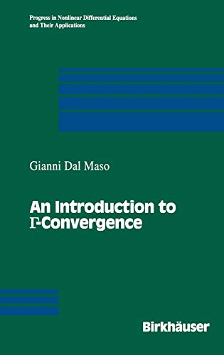 9780817636791: An Introduction to Γ-Convergence (Progress in Nonlinear Differential Equations and Their Applications)