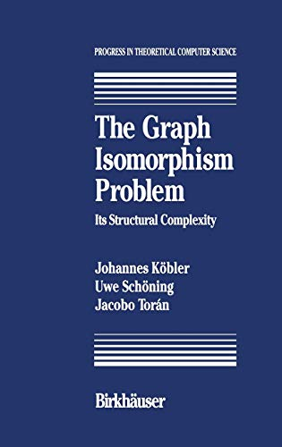 9780817636807: The Graph Isomorphism Problem: Its Structural Complexity (Progress in Theoretical Computer Science)