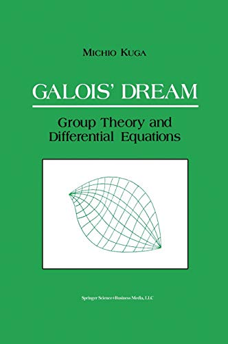 9780817636883: Galois' Dream: Group Theory and Differential Equations