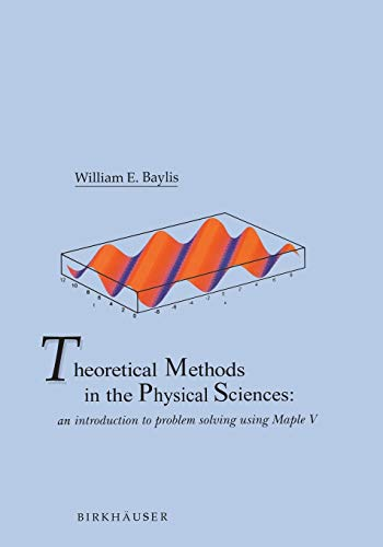 9780817637156: Theoretical Methods in the Physical Sciences: An introduction to problem solving using Maple V