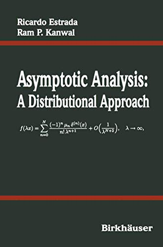 Asymptotic Analysis: A Distributional Approach: Ricardo Estrada; Ram
