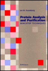 9780817637170: Protein Analysis and Purification: Benchtop Techniques