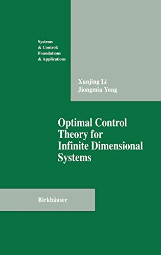 9780817637224: Optimal Control Theory for Infinite Dimensional Systems (Systems & Control: Foundations & Applications)