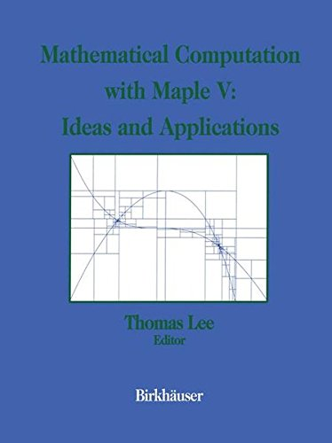 9780817637248: Mathematical Computation with Maple V: Ideas and Applications: Proceedings of the Maple Summer Workshop and Symposium, University of Michigan, Ann Arbor, June 28-30, 1993