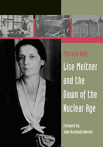 9780817637323: Lise Meitner and the Dawn of the Nuclear Age