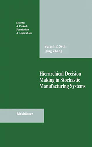 9780817637354: Hierarchical Decision Making in Stochastic Manufacturing Systems (Systems & Control: Foundations & Applications)