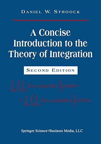 9780817637590: A Concise Introduction to the Theory of Integration