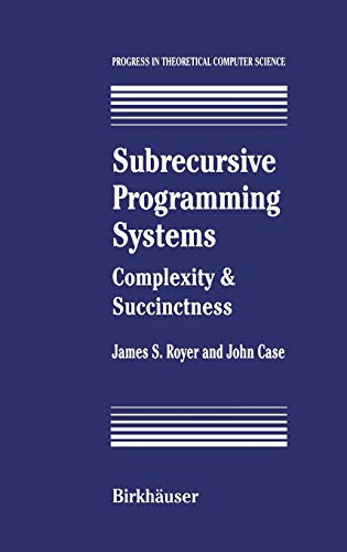 9780817637675: Subrecursive Programming Systems: Complexity & Succinctness (Progress in Theoretical Computer Science)