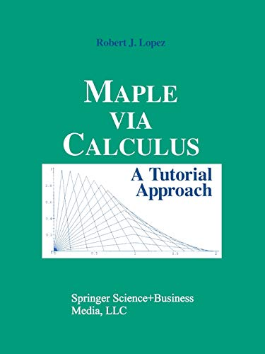 9780817637712: Maple via Calculus: A Tutorial Approach