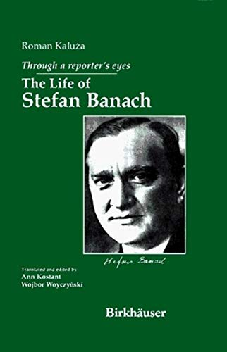 9780817637729: Through a Reporter's Eyes: The Life of Stefan Banach: The Life of Stephen Banach