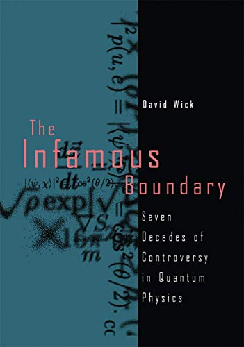 9780817637859: The Infamous Boundary: Seven Decades of Controversy in Quantum Physics