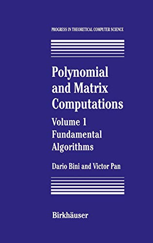9780817637866: Polynomial and Matrix Computations: Fundamental Algorithms: Fundamental Algorithms Vol 1 (Progress in Theoretical Computer Science)