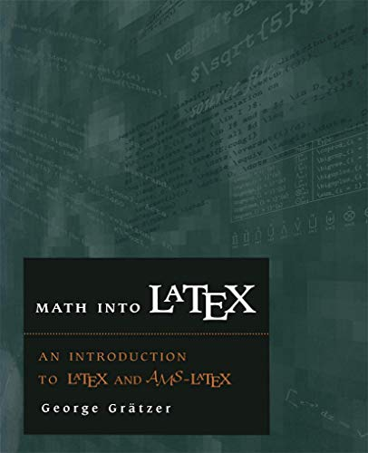 9780817638054: Math into Latex: An Introduction to Latex and Ams-Latex