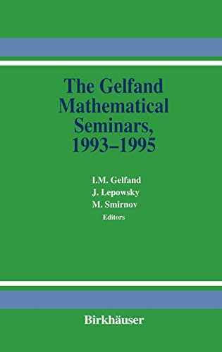 The Gelfand Mathematics Seminars, 1993 - 1995 (0817638164) by I. M. Gelfand; James Lepowsky; Mikhail M. Smirnov