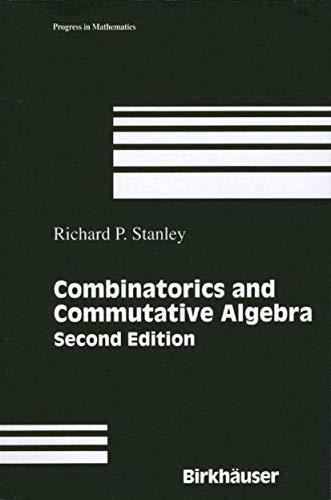 Combinatorics and Commutative Algebra: Stanley, Richard P.
