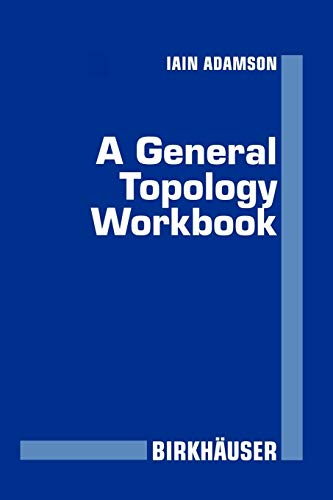 9780817638443: A General Topology Workbook