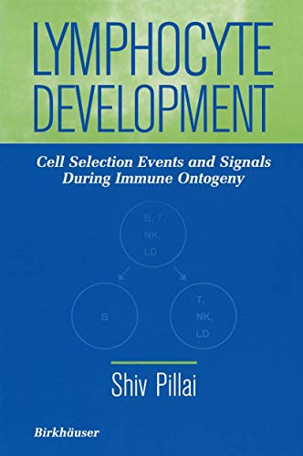 9780817638535: Lymphocyte Development: Cell Selection Events and Signals During Immune Ontogeny