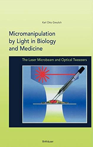 9780817638733: Micromanipulation by Light in Biology and Medicine: The Laser Microbeam and Optical Tweezers (Methods in Bioengineering)