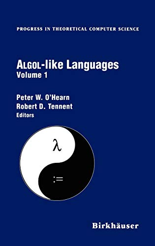 Algol-like Languages (Progress in Theoretical Computer Science Volume 1) (9780817638801) by O'Hearn, Peter; Tennent, Robert