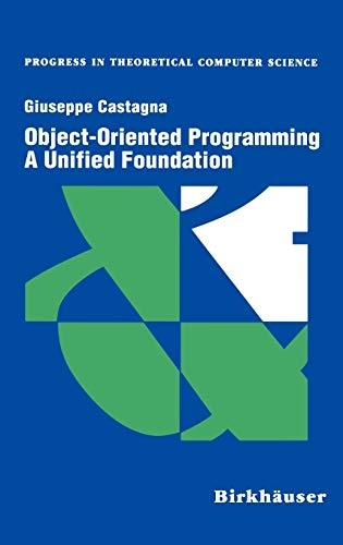 9780817639051: Object-Oriented Programming A Unified Foundation (Progress in Theoretical Computer Science)