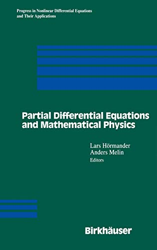 Partial Differential Equations and Mathematical Physics: Hormander Lars and Anders Melin editors