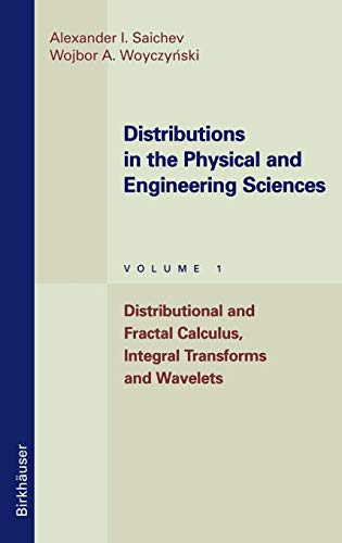 9780817639242: Distributions in the Physical and Engineering Sciences: Distributional and Fractal Calculus, Integral Transforms and Wavelets: 1